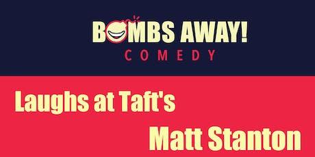 Laughs at Taft's w/ Matt Stanton tickets