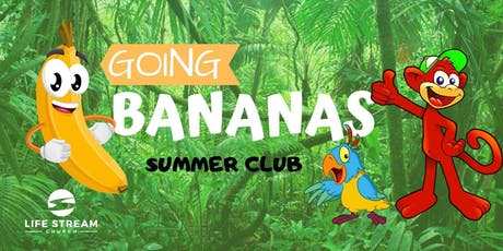 Going Bananas Summer Club (22nd-26th July) tickets
