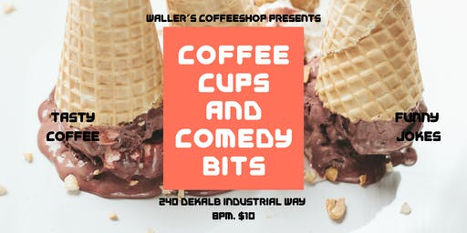 Coffee Cups and Comedy Bits