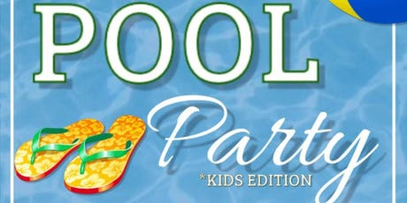 Summer 2019 Pool Party Kids Edition tickets