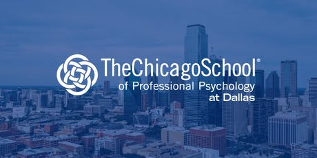 The Chicago School of Professional Psychology - Dallas Campus Open House tickets
