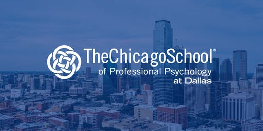 The Chicago School of Professional Psychology - Dallas Campus Open House