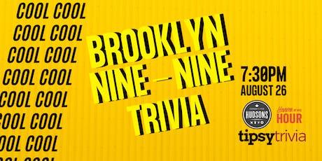 Brooklyn 99 - Aug 26, 7:30pm - Hudsons Shawnessy tickets