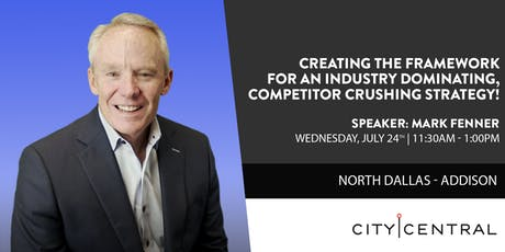 Creating the Framework for an Industry Dominating, Competitor Crushing Strategy! tickets