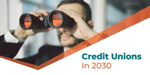 Credit Unions in 2030