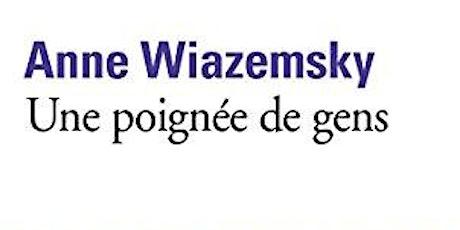 Club de Lecture : Une poignée de gens d'Anne Wiazemsky billets