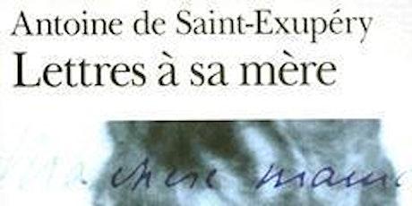 Club de Lecture : Lettres à sa mère d'Antoine de St-Exupéry billets