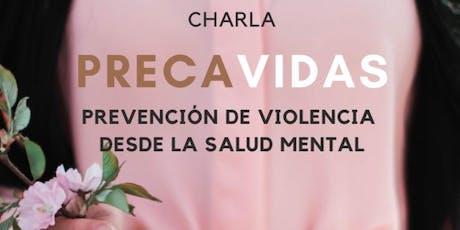 PrecaVIDAS Prevención De Violencia Desde La Salud Mental - Charla tickets