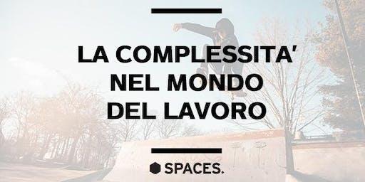 LA COMPLESSITA' NEL MONDO DEL LAVORO.