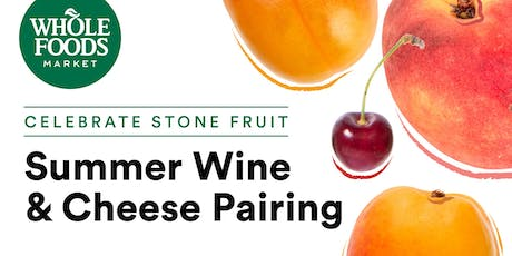 Summer Wine & Cheese Pairing at Whole Foods Market tickets