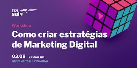 Como criar estratégias de Marketing Digital ingressos
