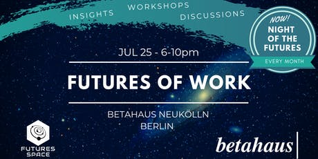 Futures of WORK by Futures Space & betahaus tickets