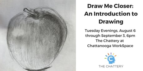Draw Me Closer: An Introduction to Drawing - 5 Week Course tickets