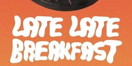 Late Late Breakfast tickets