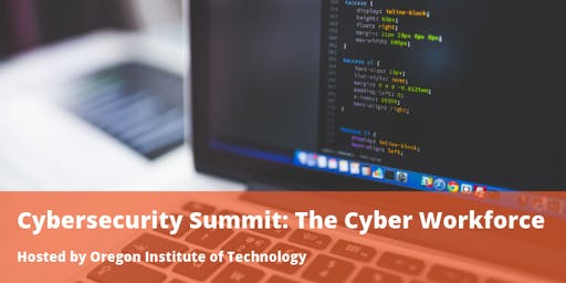 Cybersecurity Summit: The Cyber Workforce