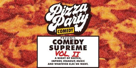 PIZZA PARTY COMEDY Presents: COMEDY SUPREME tickets