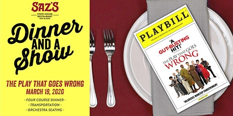 Saz's Dinner and a Show - The Play That Goes Wrong tickets