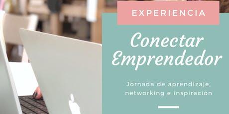 """Experiencia """"Conectar Emprendedor"""" Jornada de aprendizaje, networking e inspiración entradas"""