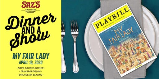 Saz's Dinner and a Show - My Fair Lady