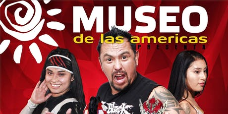 4th Annual Lucha Libre at Museo tickets
