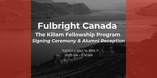 Fulbright Canada The Killam Fellowship Program: Signing Ceremony & Alumni Reception