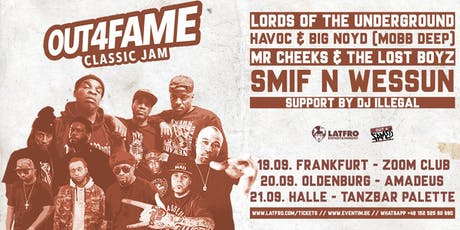 Out4Fame Classic Jam w/ Lords Of The Underground, Mobb Deep, Lost Boyz, Smif N Wessun -  Oldenburg - 20.09.19 - Amadeus Tickets