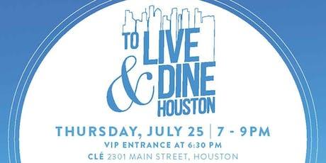 2019 To Live & Dine Houston  tickets