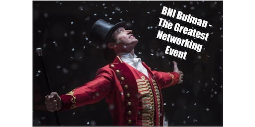 BNI Bulman - The Greatest Business Networking Show