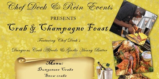 CHEF DEEK & REIGN EVENTS Presents Crab & Champagne  all you can eat feast