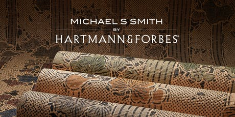 Introducing the Michael S Smith Collection by Hartmann&Forbes tickets