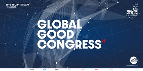 Global Good Congress 2E by EPFL Tech4Impact & GoodFestival tickets