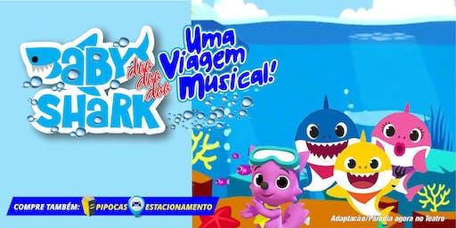 """50% de DESCONTO! """"BABY DOO DOO DOO SHARK, UMA VIAGEM MUSICAL"""" no Teatro BTC"""