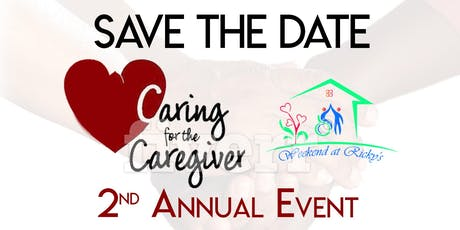 2nd Annual Caring for the Caregivers - Weekend at Ricky's Inc. tickets