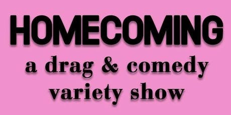 Homecoming: A Drag and Comedy Variety Show tickets