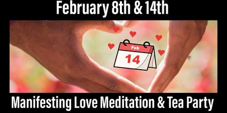 Manifesting Love Meditation & Tea Party tickets