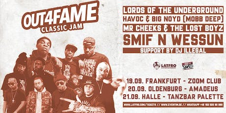 Out4Fame Classic Jam w/ Lords Of The Underground, Mobb Deep, Lost Boyz, Smif N Wessun - Halle (Saale) - 21.09.19 - Tanzbar Palette Tickets