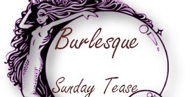 Burlesque Sunday Tease & Happy Hour
