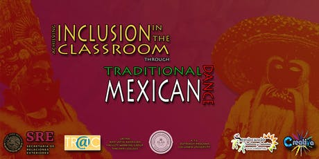 Achieving Inclusion in the Classroom through Traditional Mexican Dance tickets