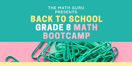 Back to School MATH Bootcamp: Going Into Grade 8! tickets