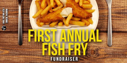 The First Annual Fish Fry Fundraiser