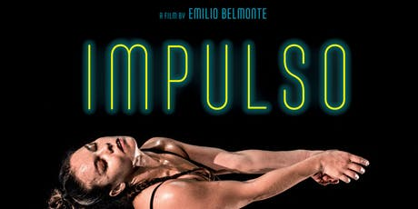 IMPULSO - A FILM BY EMILIO BELMONTE tickets