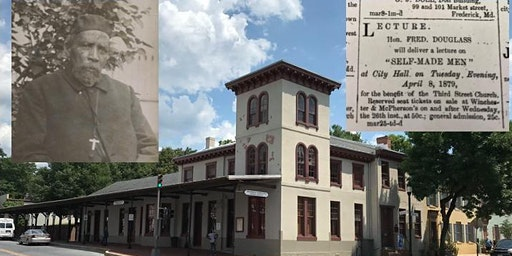 Lost History Walking Tour: U.S. Marshal Frederick Douglass in Frederick City