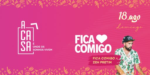 A CASA - FICA COMIGO + ZEH PRETIN