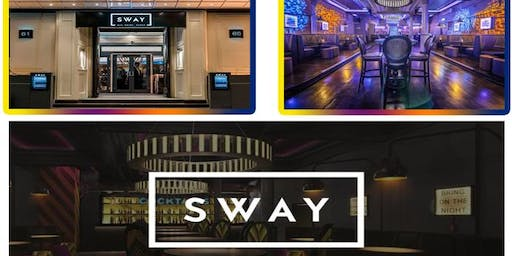 SWAY BAR. Friday 2nd Aug @ SWAY CENTRAL LONDON (No tickets, No entry) £5