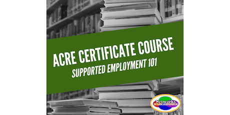 ACRE Certificate: Supported Employment 101 (Philadelphia, PA) [EMP] tickets