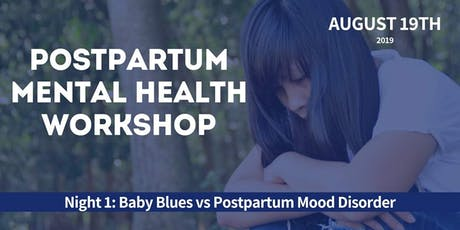 Baby Blues vs Postpartum Mood Disorder Workshop tickets