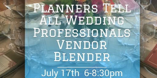 Planners Tell All Wedding Professional Vendor Blender