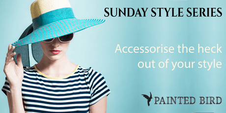 """Accessorise the heck out of your style"" -  Emma John, Sisterhood of Style tickets"