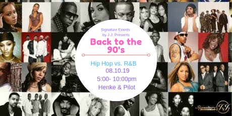 """Signature Events by J.J. presents """"Back to the 90's Hip Hop vs R&B tickets"""