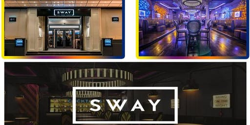 SWAY BAR. Friday: 6th SEP @ SWAY CENTRAL LONDON. (No tickets, No entry) £5